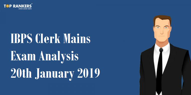 IBPS Clerk Mains Exam Analysis 20th January 2019