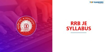 RRB JE Syllabus 2020: Detailed Syllabus for CBT 1 and 2