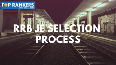 RRB JE Selection Process | Exam Pattern 2019