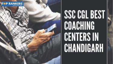 SSC CGL Best Coaching Centers Chandigarh To Crack Exam