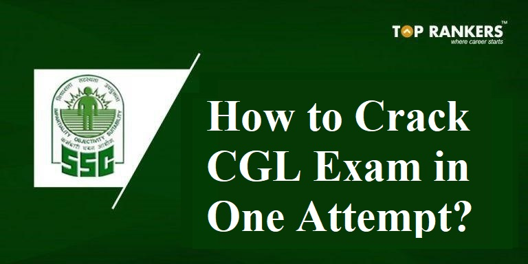 SSC CGL Preparation   How to Crack CGL Exam in One Attempt?