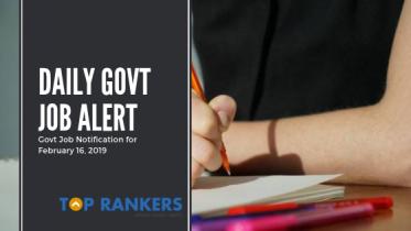Daily Govt Job Alert- February 16, 2019