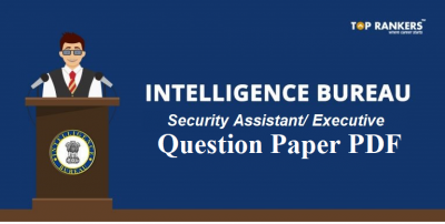 Download IB Security Assistant Question Paper PDF 2018-19 and Video Solution Here!