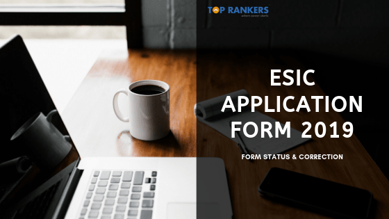 ESIC APPLICATION FORM STATUS & CORRECTION