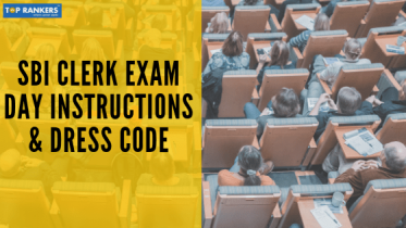 SBI Clerk Exam Day Instructions and Dress Code