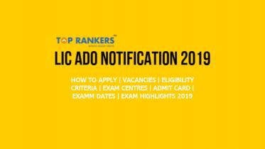 LIC ADO Recruitment 2019 Notification – Check Mains Exam Dates