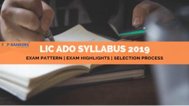 LIC ADO Syllabus 2019 | Know complete ADO Prelims & Mains Syllabus