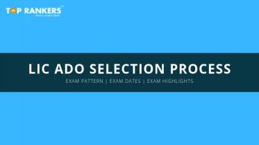 LIC ADO Selection Process 2019 | Complete ADO Selection Process