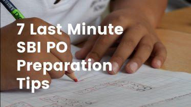 SBI PO 2019 – Top 7 Last Minute SBI PO Preparation Tips