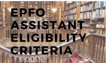 EPFO Assistant Eligibility Criteria 2019