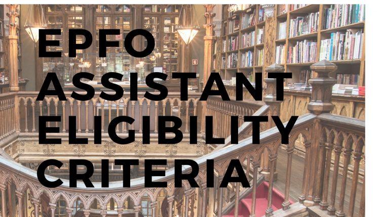 epfo assistant eligibility criteria