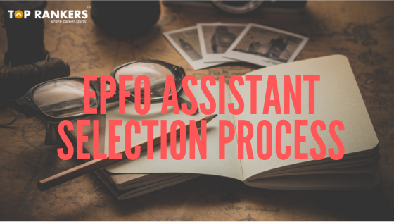 EPFO Assistant Selection Process