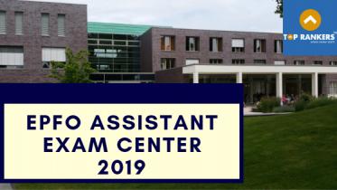 EPFO Assistant Exam Center 2019
