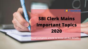 SBI Clerk Mains Important Topics 2020