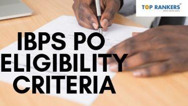 IBPS PO Eligibility Criteria 2019