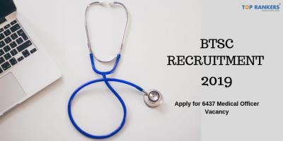 BTSC Recruitment 2019 | Apply Online for 6437 Medical Officer Vacancy