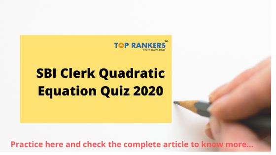 SBI Clerk Quadratic Equation Quiz
