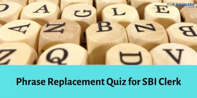 Phrase Replacement Quiz for SBI Clerk 2020