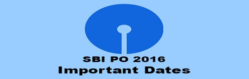 SBI PO Recruitment 2016, 2428 Probationary Cadre Officer Important dates