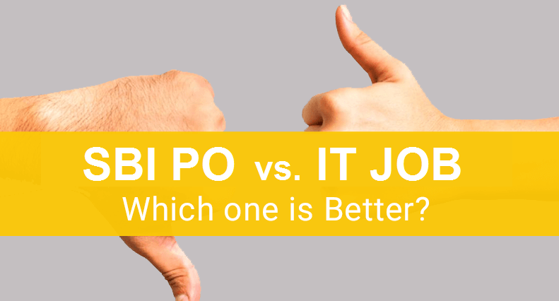 What is Difference between SBI PO Job and IT Industry job?