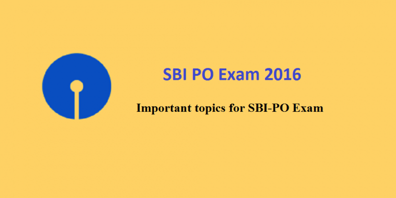 Most Important Topics for SBI-PO Prelims 2016, Important topics for SBI-PO Prelims: English, Reasoning Ability & Quantitative Aptitude