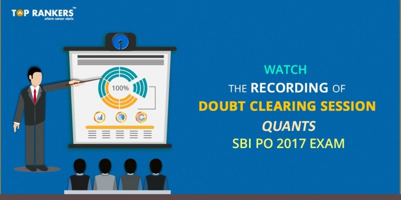 SBI PO QUANTS LIVE DOUBT CLEARING SESSION: 30TH MARCH 2017 (RECORDING)