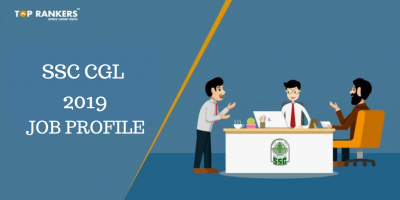 SSC CGL Job Profile – Various posts under SSC CGL 2019 Exam