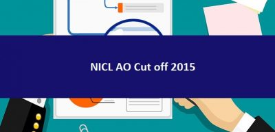 NICL AO Cut off 2015 : Check Previous year Cut off Marks