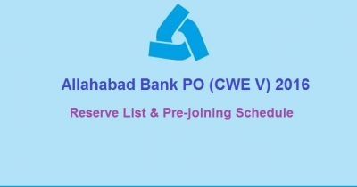 Allahabad Bank PO CWE V 2016 Reserve List : Check Prejoining Formalities