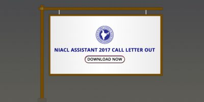 NIACL Assistant Admit Card 2017: Download Now