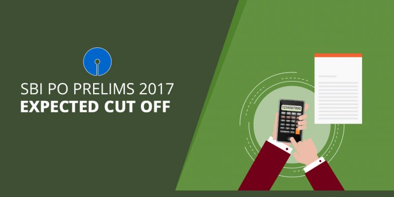 SBI PO Prelims 2017 Expected Cut off