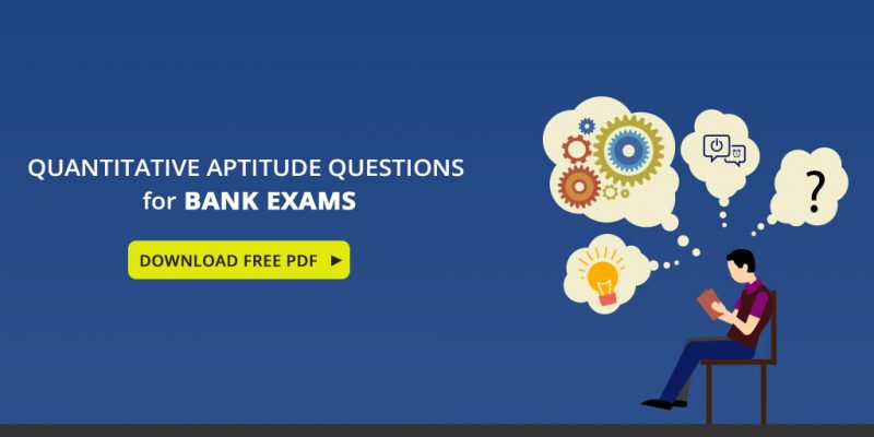 Quantitative Aptitude Questions for Bank Exams in PDF