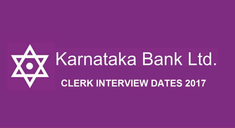 Karnataka Bank Clerk 2017 Interview Dates