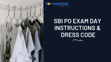 SBI PO Exam Day Instructions and Dress Code 2019