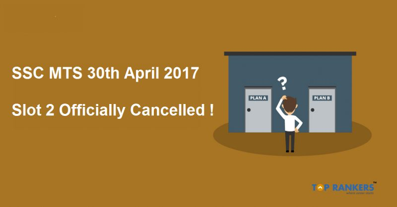 SSC MTS 30th April 2017 Slot 2 Cancelled
