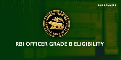 Are you Eligible? Check the RBI Officer Grade B Eligibility Criteria 2018