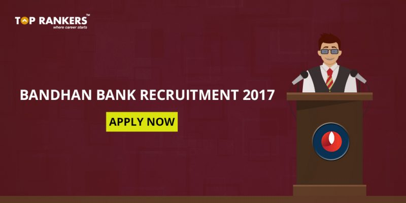 Bandhan Bank Recruitment 2017