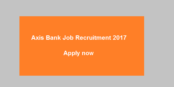 Axis Bank Recruitment 2017