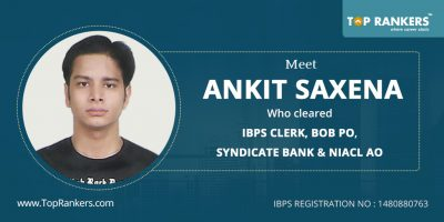 Success Story: Ankit Saxena – Cracked IBPS Clerk, BOB PO, Syndicate Bank & NIACL AO (2016-17)