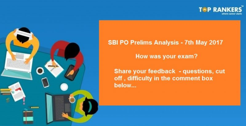 SBI PO Prelims Exam analysis 7th May 2017