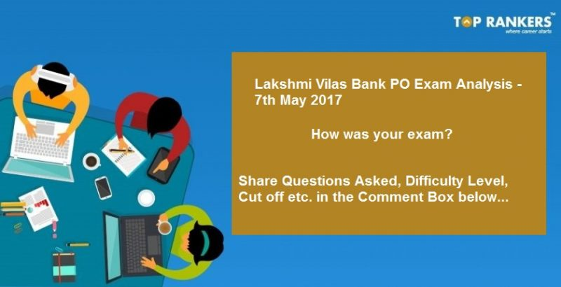 Lakshmi Vilas Bank PO Exam Analysis 7th May 2017