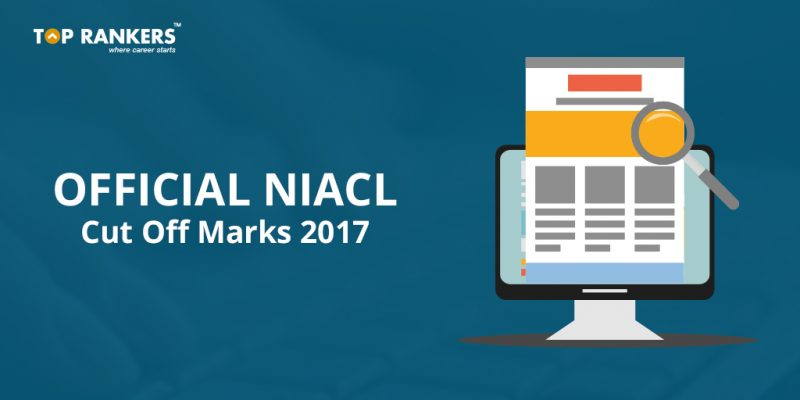 Official NIACL Cut Off Marks 2017