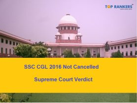 SSC CGL 2016 News Not Cancelled- Supreme Court Verdict Out