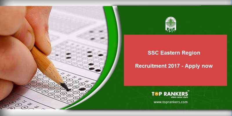 SSC Eastern Region Recruitment 2017