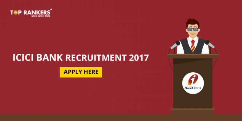 ICICI Bank Recruitment 2017, ICICI Bank Jobs Latest openings -Apply now