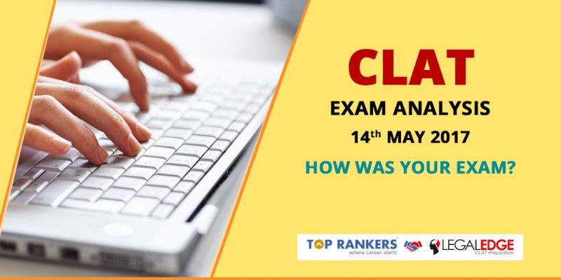 CLAT 2017 Exam Analysis 14th May 2017 – How was your exam?