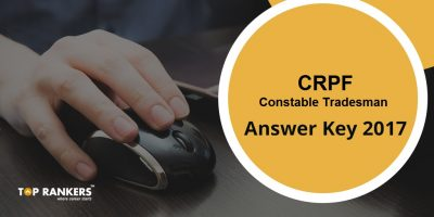 CRPF Constable Tradesman Answer Key 2017