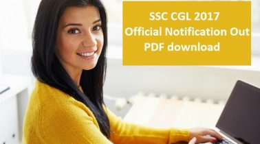 SSC CGL 2017 Official Notification PDF download – SSC CGL 2017 Job Notification Out!
