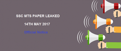 SSC MTS Paper Leaked 14th May 2017 – Official Notice Regarding SSC MTS Exam