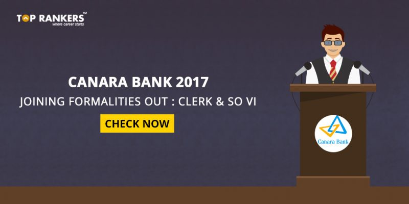 Canara Bank 2017 Joining Formalities Out